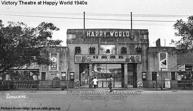 Victory Theatre At Happy World 1940s Remember Singapore