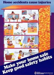 home accidents cause injuries make your home safe keep good safety habits 1983